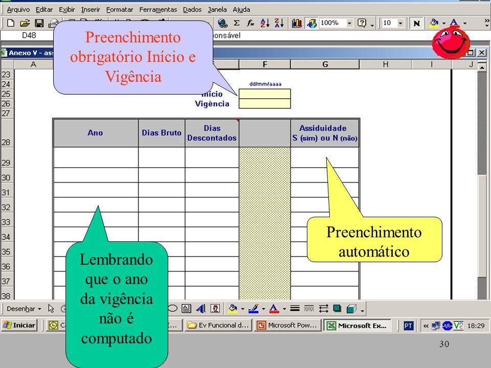 30 Preenchimento obrigatório Início e Vigência Lembrando que o ano da vigência não é computado Preenchimento automático