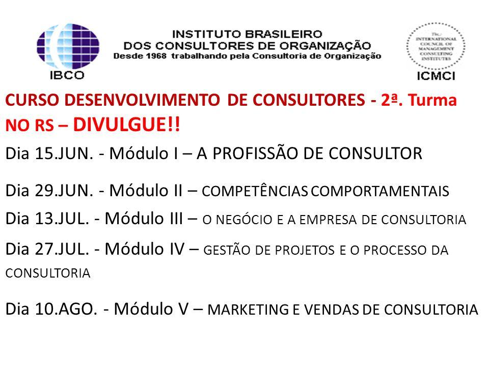 CURSO DESENVOLVIMENTO DE CONSULTORES - 2ª. Turma NO RS – DIVULGUE!.