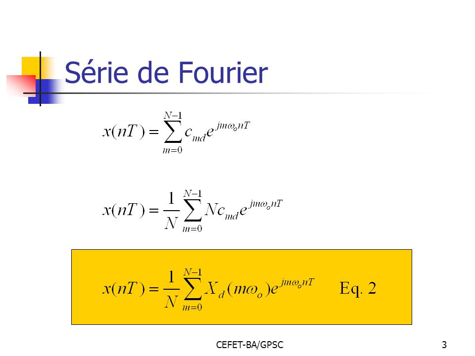 CEFET-BA/GPSC3 Série de Fourier