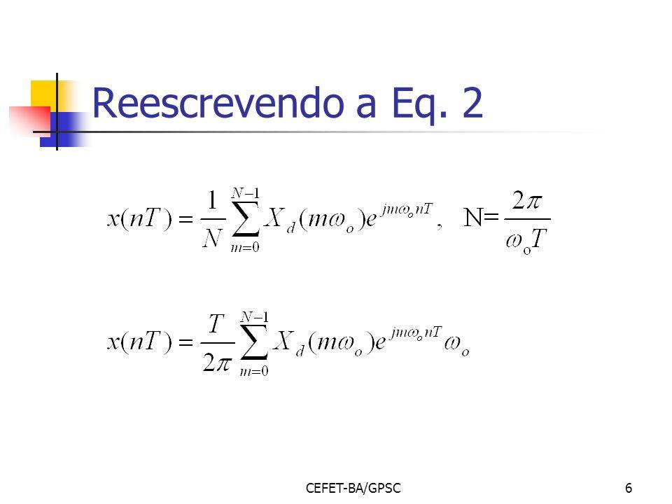 CEFET-BA/GPSC6 Reescrevendo a Eq. 2
