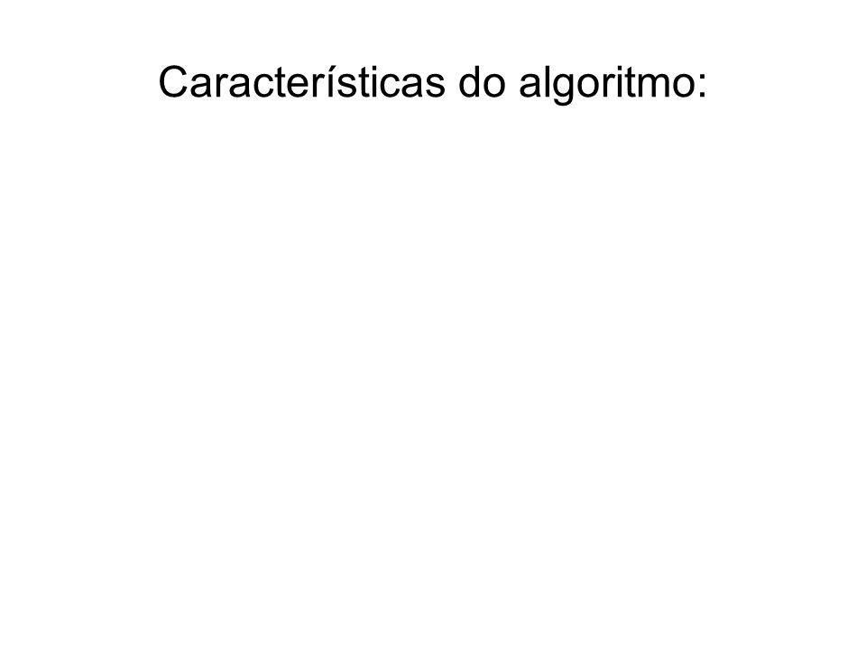 Características do algoritmo: