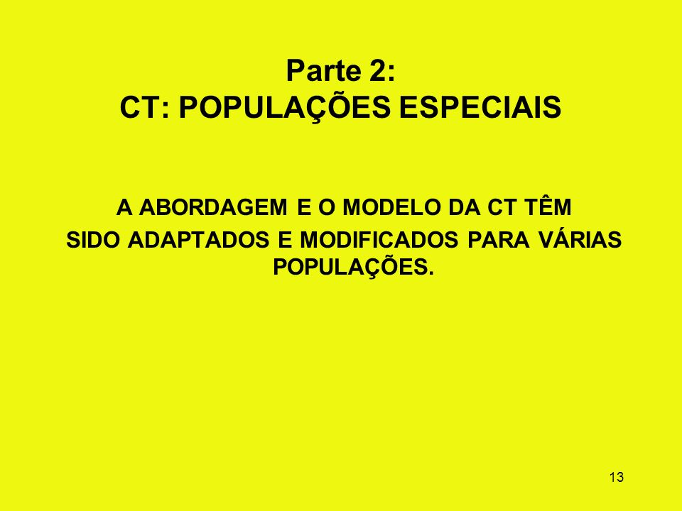 12 Modelo de programa de CT Componentes genéricos Isolamento da comunidade Ambiente da comunidade Atividades da comunidade Papéis e funções dos funcio