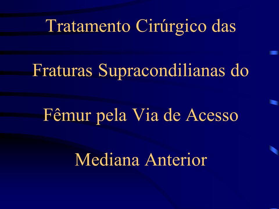 Tratamento Cirúrgico das Fraturas Supracondilianas do Fêmur pela Via de Acesso Mediana Anterior