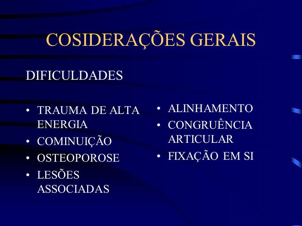 CONSIDERAÇÕES GERAIS CONTRA-ATAQUE Experiência cirúrgica Desenvolvimento dos materiais Técnica AO Reabilitação mais específica