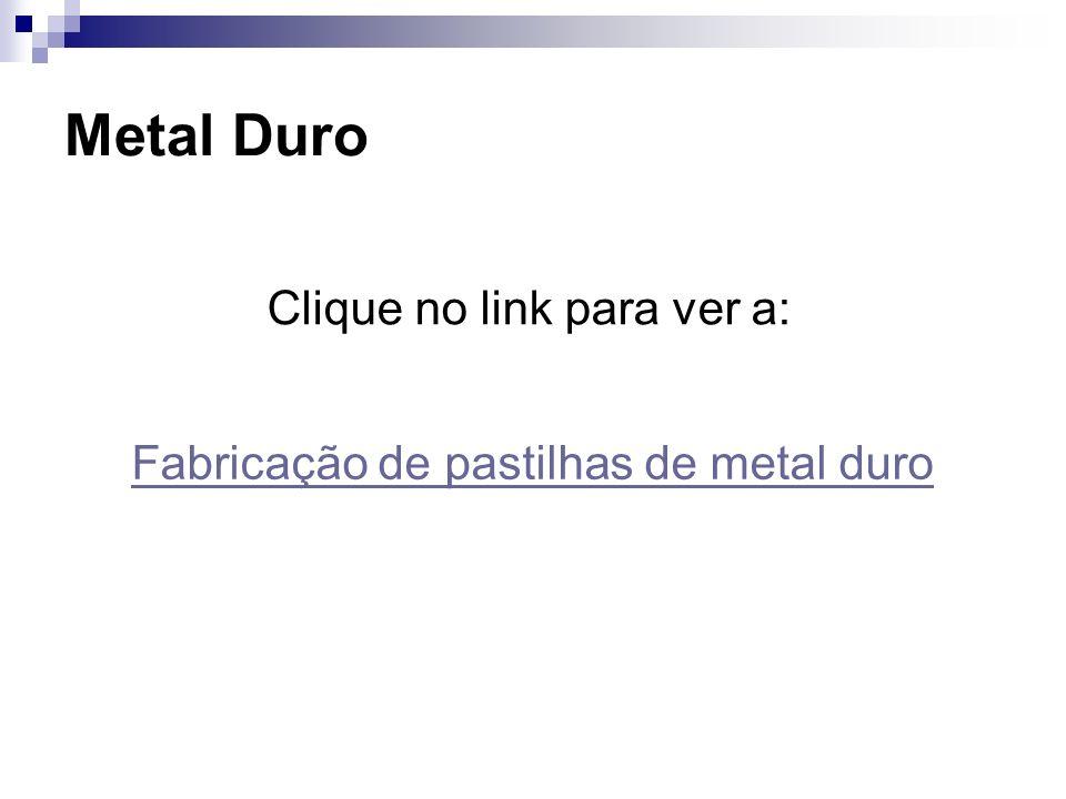 Metal Duro Fabricação de pastilhas de metal duro Clique no link para ver a: