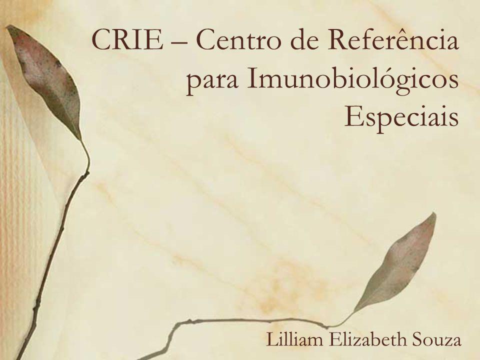 Norma Administrativa do Crie Os CRIE atendem ao público que necessita de imunobiológicos especiais, de alta tecnologia e alto custo, de forma personalizada.