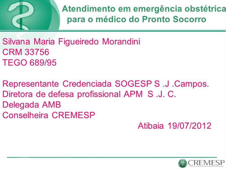 Atendimento em emergência obstétrica para o médico do Pronto Socorro Silvana Maria Figueiredo Morandini CRM 33756 TEGO 689/95 Representante Credenciad