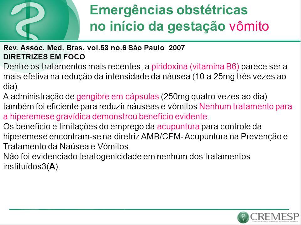 Emergências obstétricas no início da gestação vômito Rev. Assoc. Med. Bras. vol.53 no.6 São Paulo 2007 DIRETRIZES EM FOCO Dentre os tratamentos mais r