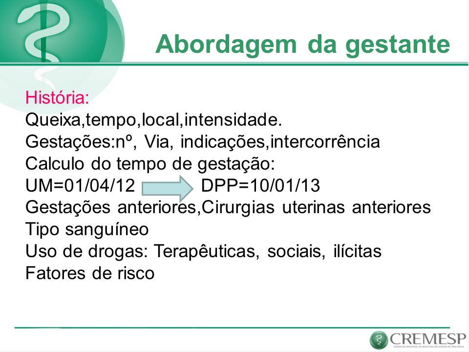 Emergências obstétricas Segunda metade da gestação sangramento Diagnóstico diferencial Placenta prévia DPP Trabalho de parto Tratamento Internação