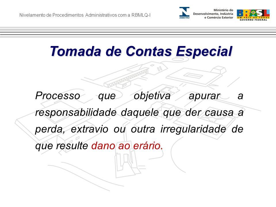 Nivelamento de Procedimentos Administrativos com a RBMLQ-I Processo que objetiva apurar a responsabilidade daquele que der causa a perda, extravio ou