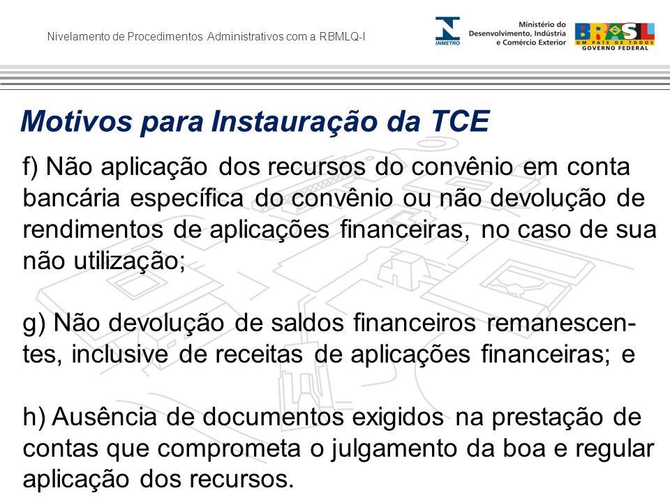 Nivelamento de Procedimentos Administrativos com a RBMLQ-I f) Não aplicação dos recursos do convênio em conta bancária específica do convênio ou não d