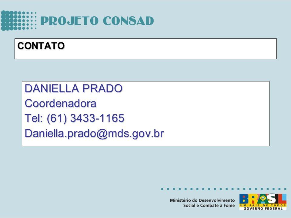 CONTATO DANIELLA PRADO Coordenadora Tel: (61) 3433-1165 Daniella.prado@mds.gov.br