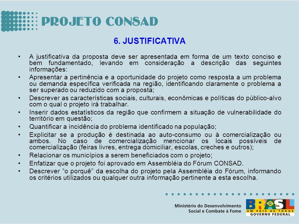 A justificativa da proposta deve ser apresentada em forma de um texto conciso e bem fundamentado, levando em consideração a descrição das seguintes in