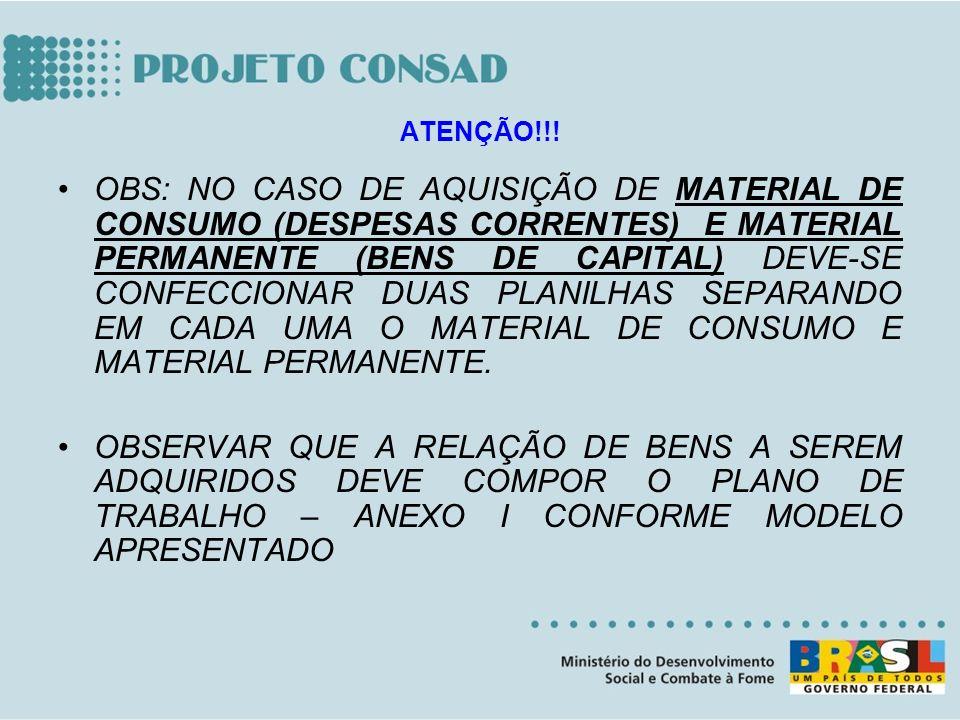 OBS: NO CASO DE AQUISIÇÃO DE MATERIAL DE CONSUMO (DESPESAS CORRENTES) E MATERIAL PERMANENTE (BENS DE CAPITAL) DEVE-SE CONFECCIONAR DUAS PLANILHAS SEPA