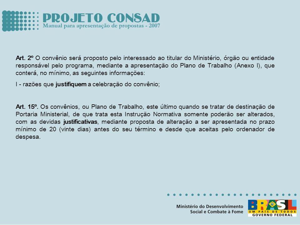 Art. 2º O convênio será proposto pelo interessado ao titular do Ministério, órgão ou entidade responsável pelo programa, mediante a apresentação do Pl