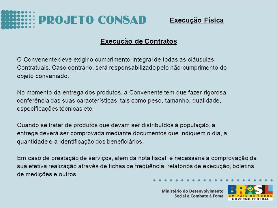 Execução de Contratos O Convenente deve exigir o cumprimento integral de todas as cláusulas Contratuais. Caso contrário, será responsabilizado pelo nã