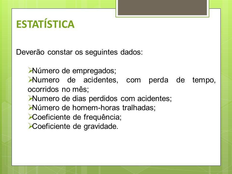 Várias são as informações de natureza estatística que o SESMT pode fornecer com base em seu registro de dados, algumas analisando os acidentes ocorrid