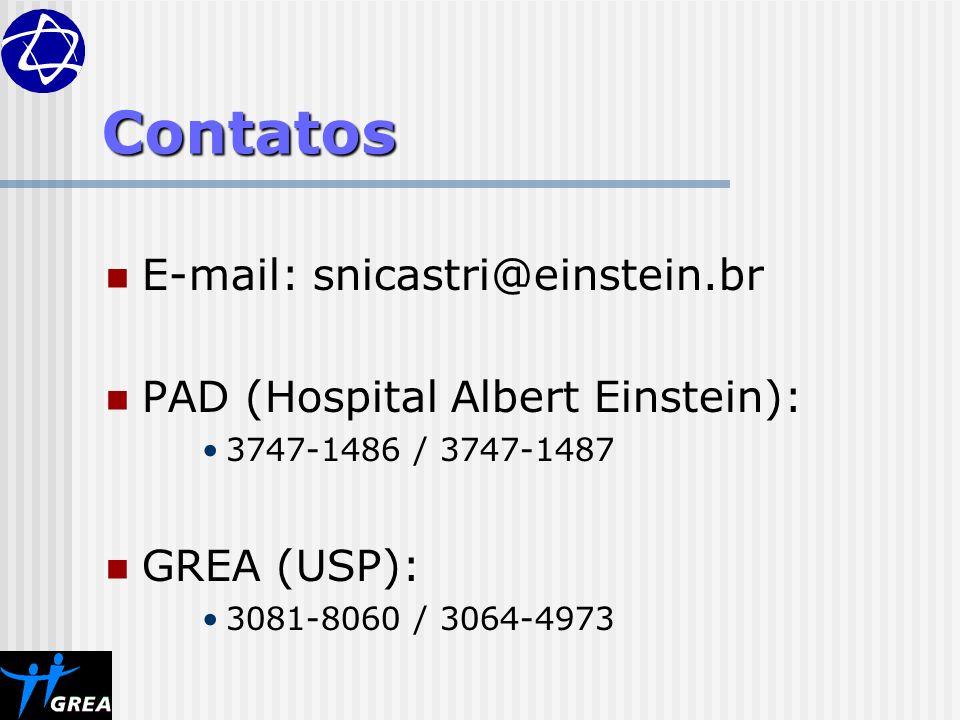 Contatos E-mail: snicastri@einstein.br PAD (Hospital Albert Einstein): 3747-1486 / 3747-1487 GREA (USP): 3081-8060 / 3064-4973