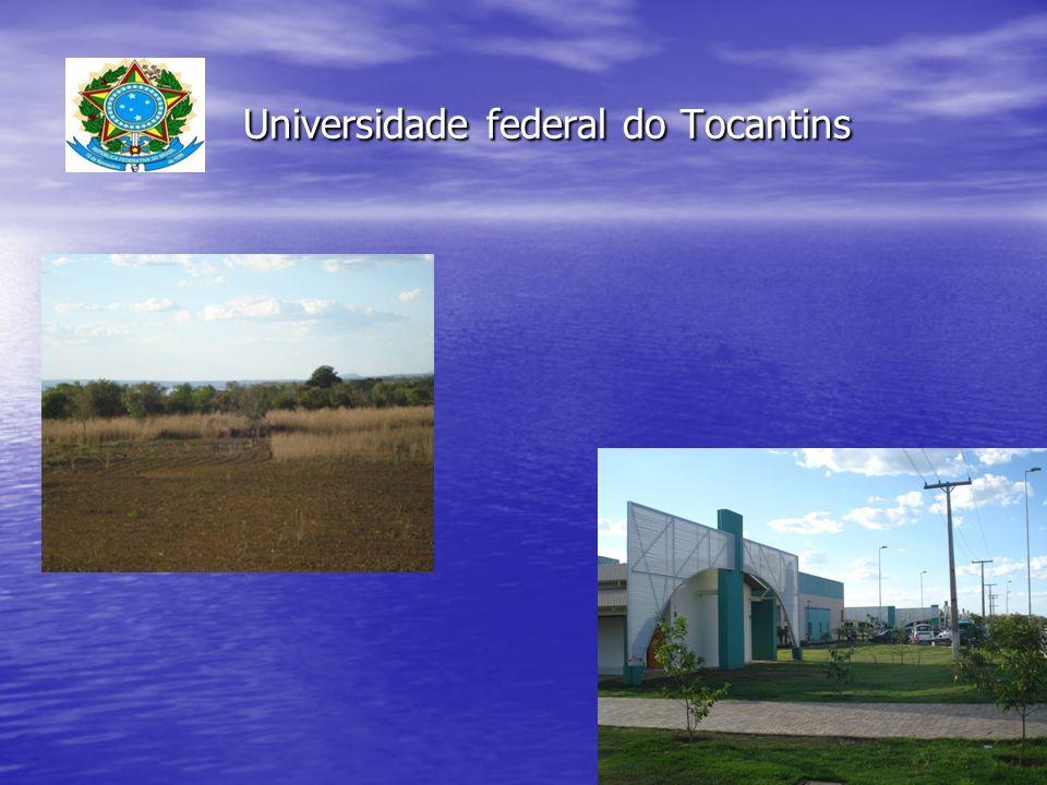 Instauração da UFT: agosto de 2003.Instauração da UFT: agosto de 2003.
