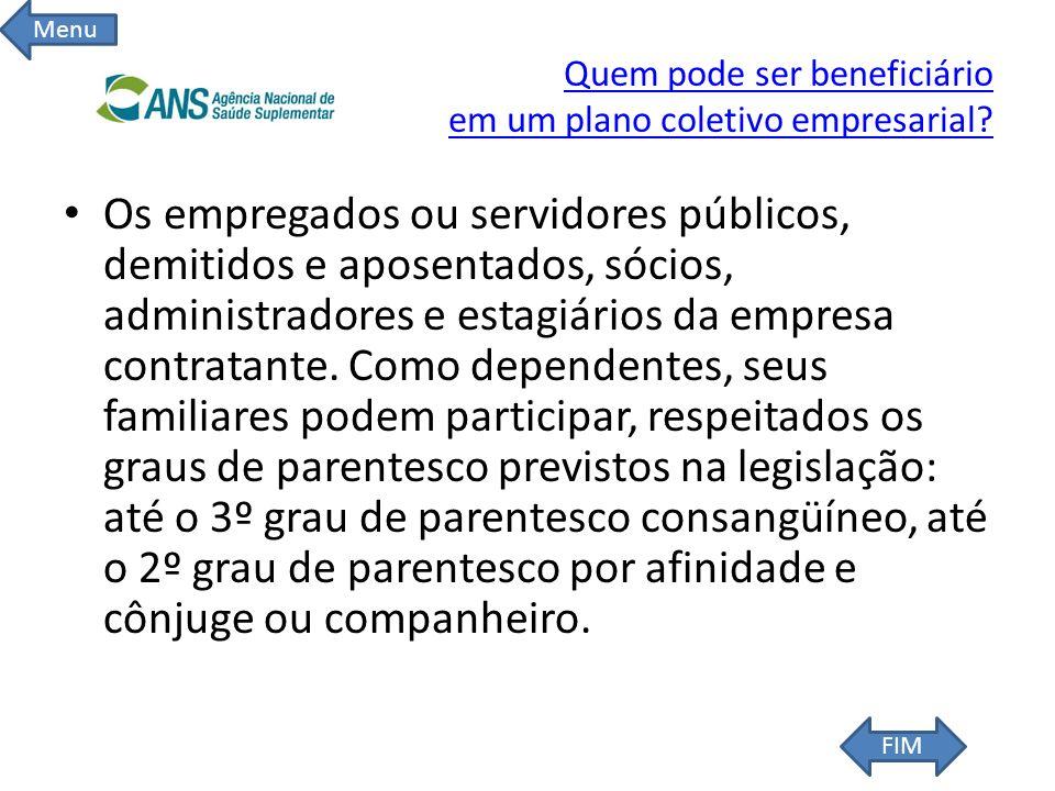 Quem pode ser beneficiário em um plano coletivo empresarial? Os empregados ou servidores públicos, demitidos e aposentados, sócios, administradores e