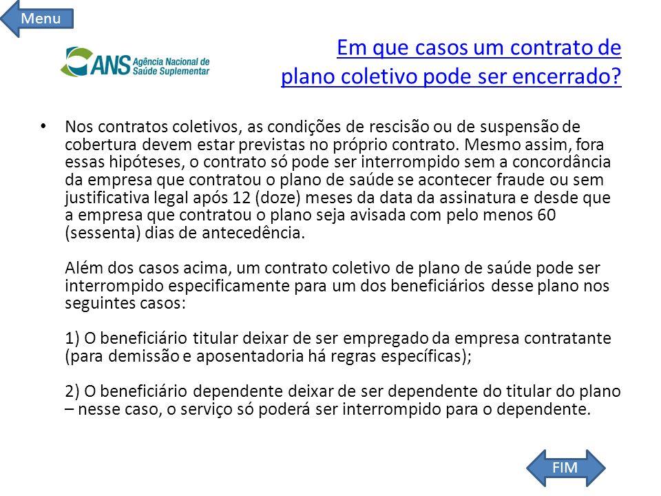 Em que casos um contrato de plano coletivo pode ser encerrado? Nos contratos coletivos, as condições de rescisão ou de suspensão de cobertura devem es