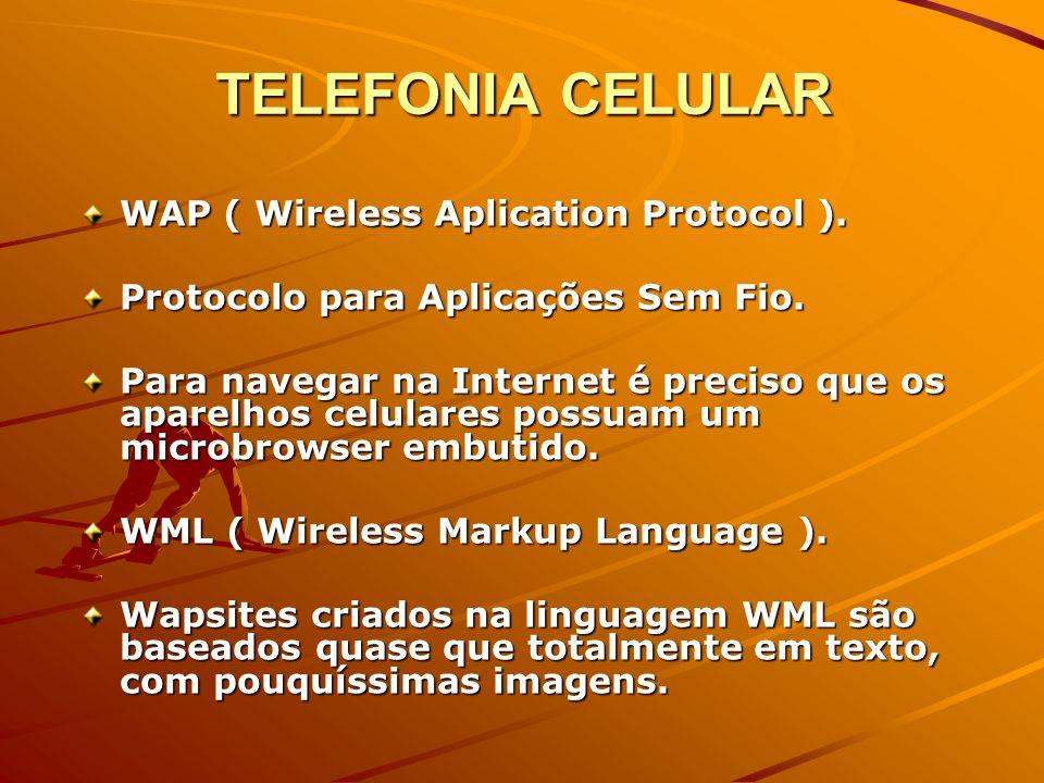 TELEFONIA CELULAR 1G De 1970 até final de 1980 usavam sinais de voz analógico.