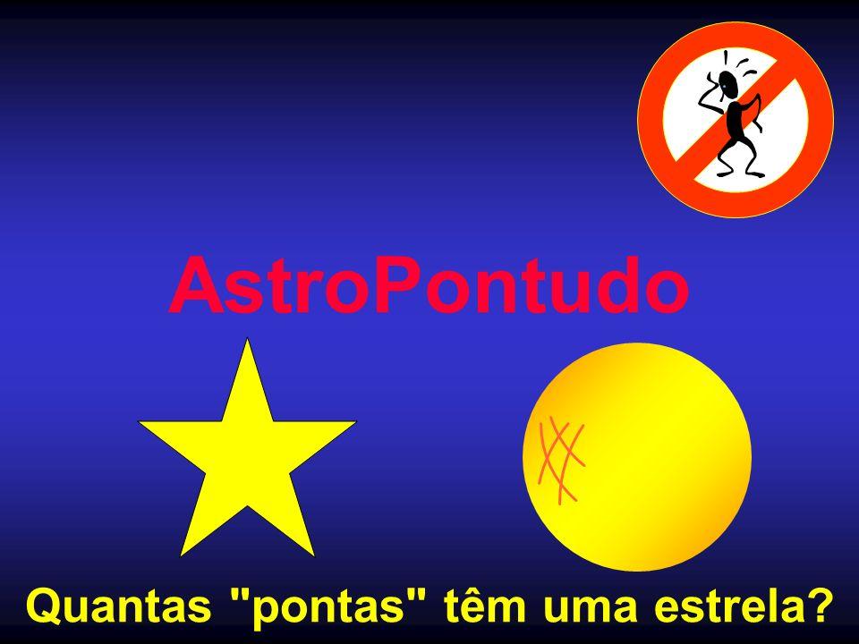 AstroPontudo Quantas pontas têm uma estrela?