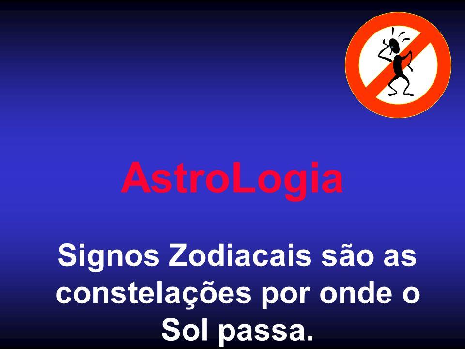 AstroLogia Signos Zodiacais são as constelações por onde o Sol passa.