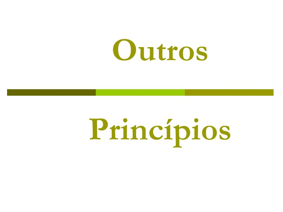 Outros Princípios