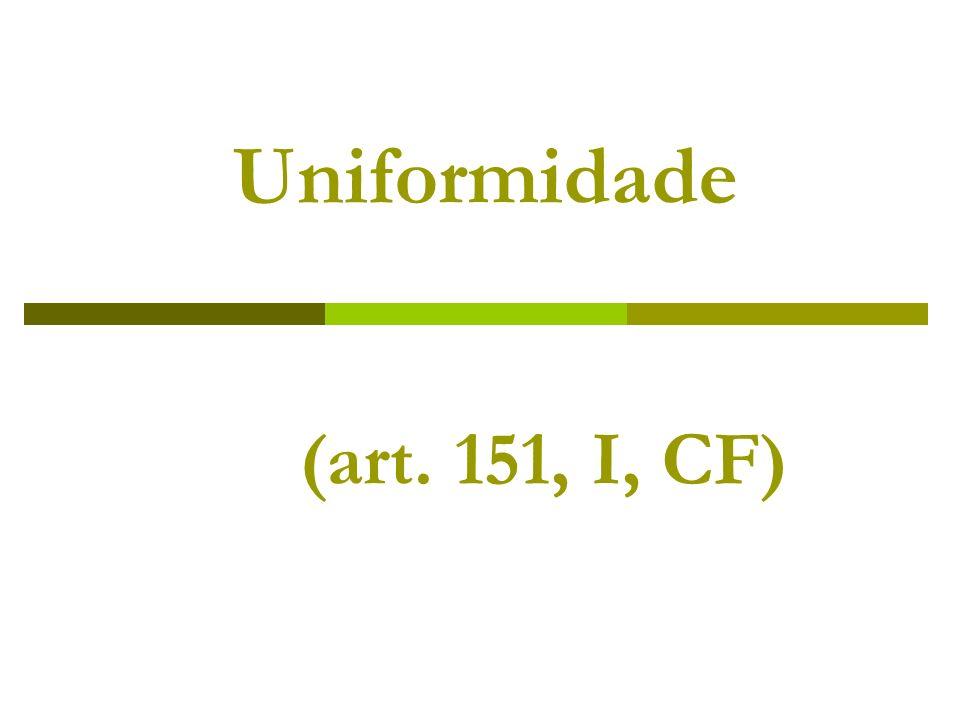 Uniformidade (art. 151, I, CF)