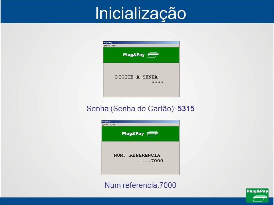 Inicialização Senha (Senha do Cartão): 5315 Num referencia:7000