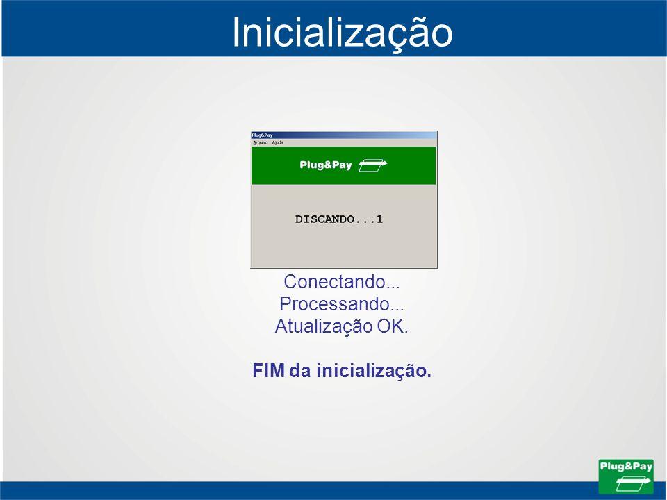 Inicialização Conectando... Processando... Atualização OK. FIM da inicialização.