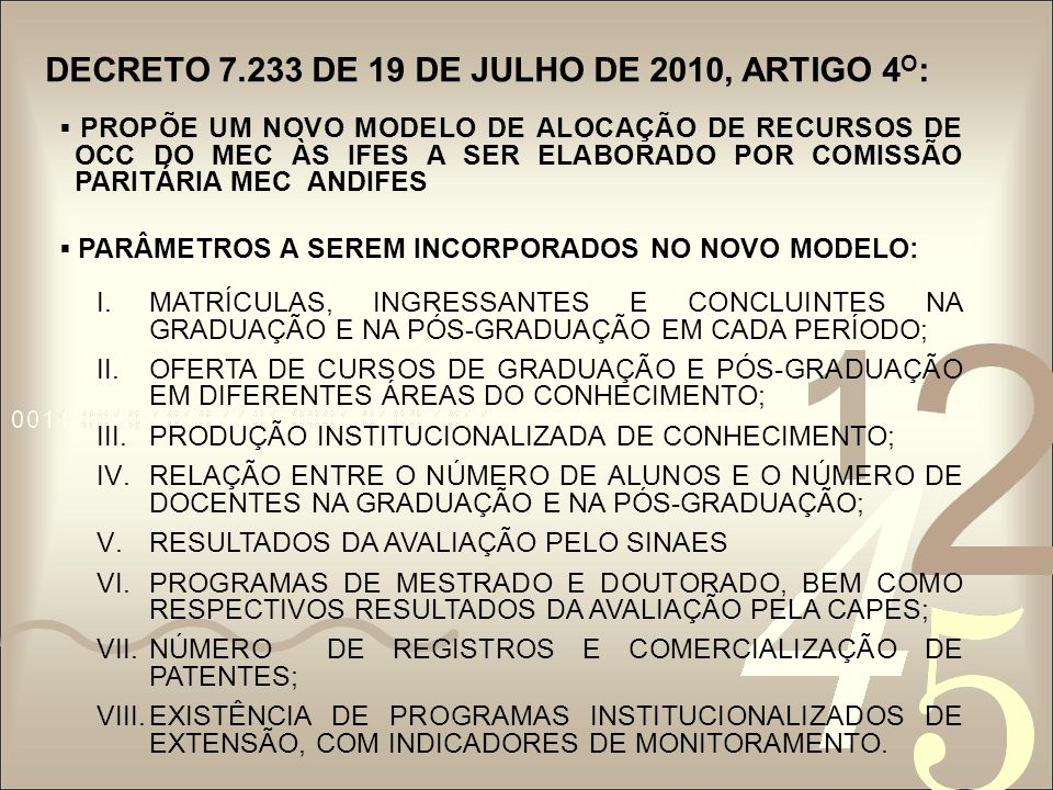 4.DIMENSIONAMENTO DOS INDICADORES DE EFICIÊNCIA E QUALIDADE ACADÊMICO- CIENTÍFICA DAS IFES DQM j = (NADM i )(FQM i )(DM i )(PM i )=DIMENSÃO QUALIDADE DOS CURSOS DE MESTRADO DA IFES j NADM i = NÚMERO DE ALUNOS DIPLOMADOS NO CURSO DE MESTRADO i DA IFES j FQM i = (CCM i /CCM*) = FATOR QUALIDADE ACADÊMICO- CIENTÍFICA DO CURSO MESTRADO i DA IFES j CCM i = CONCEITO CAPES DO CURSO DE MESTRADO i DA IFES j CCM i * = CONCEITO CAPES MÉDIO DO CURSO DE MESTRADO i NO CONJUNTO DA IFES DM i = DURAÇÃO-PADRÃO DO CURSO DE MESTRADO i PM i = PESO DO ALUNO EQUIVALENTE DO CURSO DE MESTRADO i.