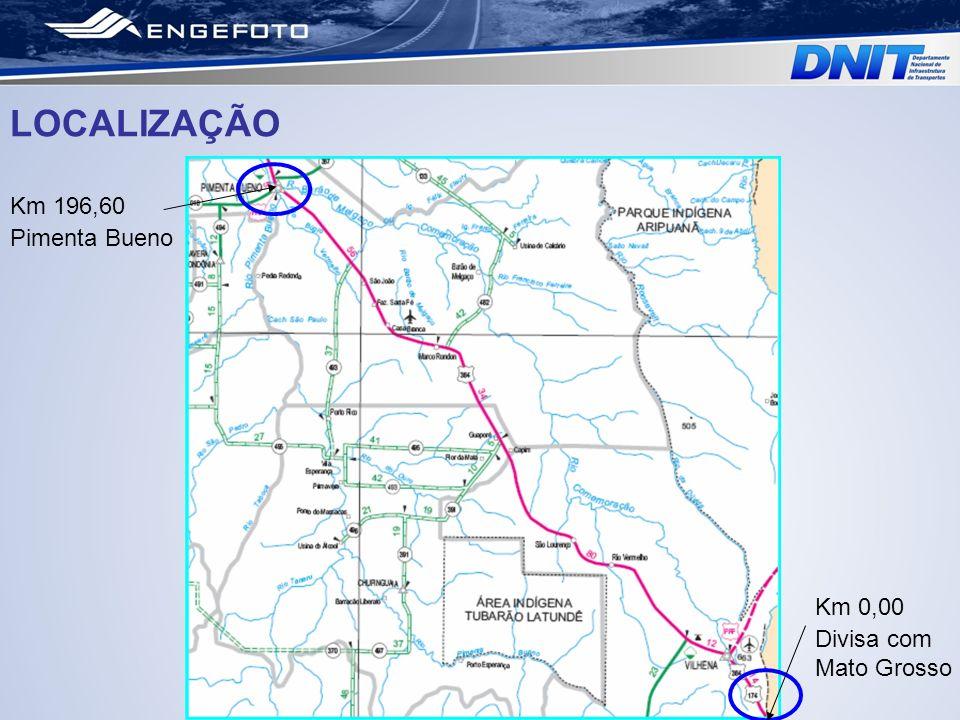 Km 0,00 Divisa com Mato Grosso Km 196,60 Pimenta Bueno