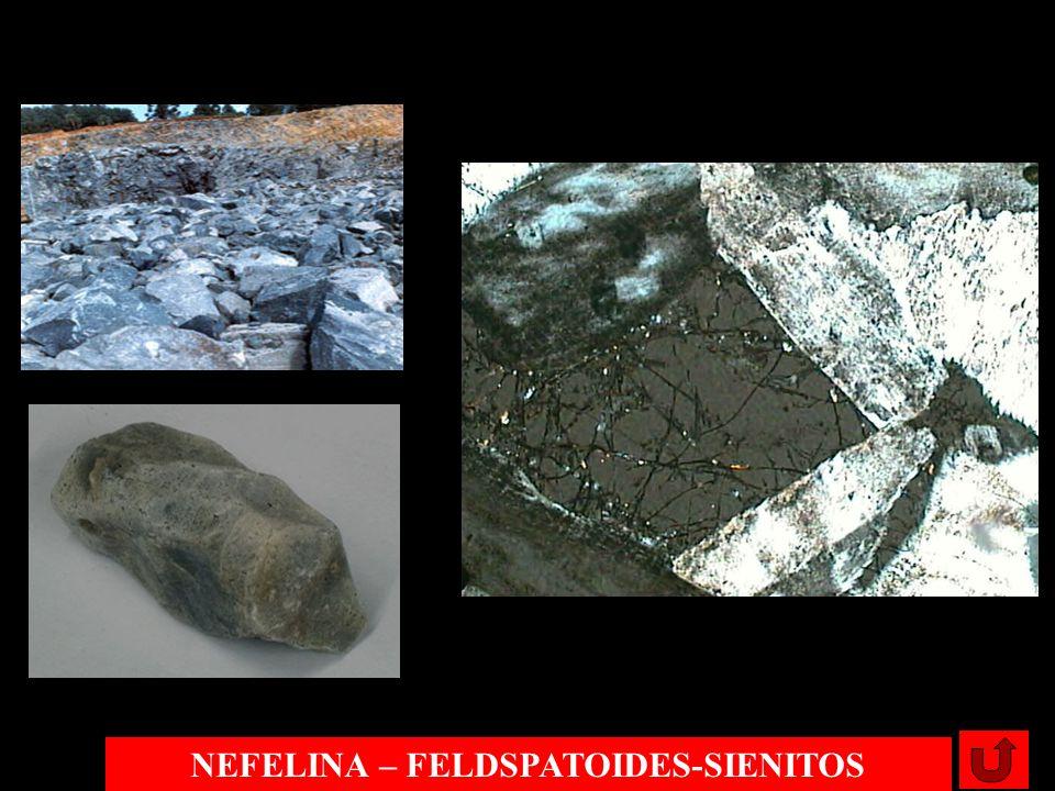 NEFELINA – FELDSPATOIDES-SIENITOS