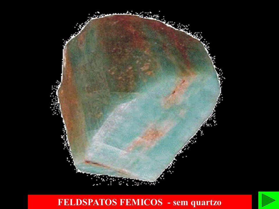 FELDSPATOS FEMICOS - sem quartzo