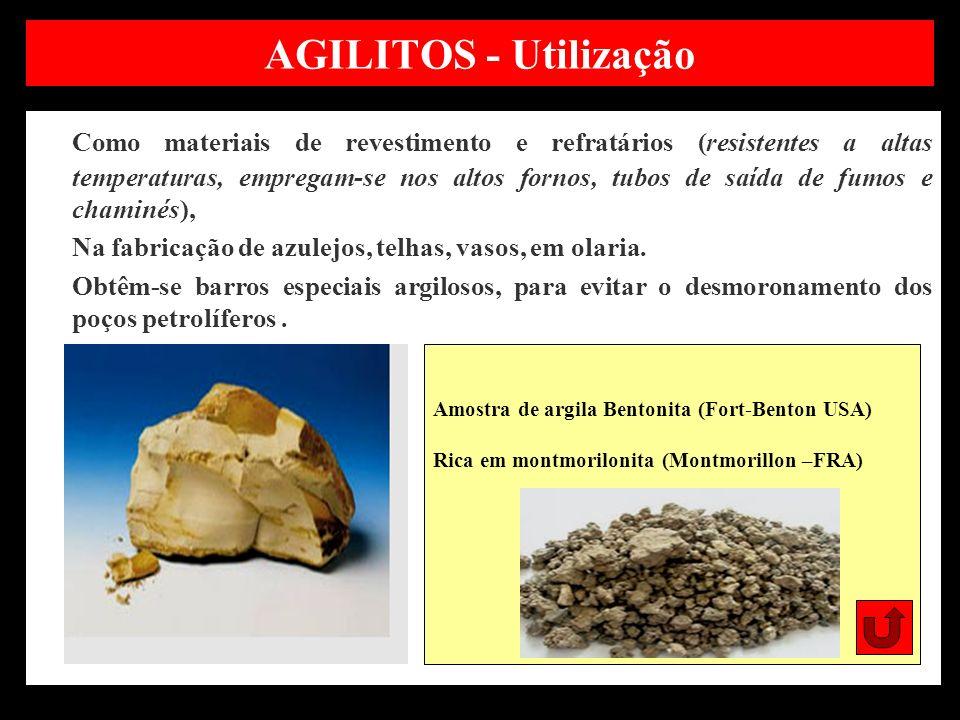 AGILITOS - Utilização Como materiais de revestimento e refratários (resistentes a altas temperaturas, empregam-se nos altos fornos, tubos de saída de