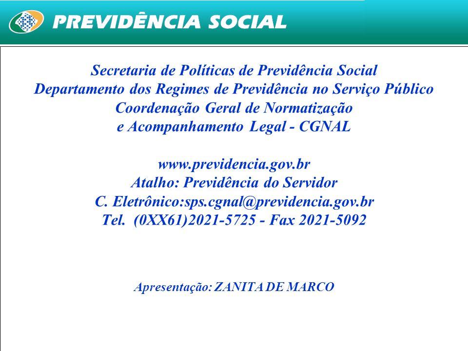 27 Secretaria de Políticas de Previdência Social Departamento dos Regimes de Previdência no Serviço Público Coordenação Geral de Normatização e Acompa