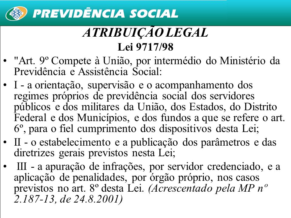 5 ATRIBUIÇÃO LEGAL Lei 9717/98