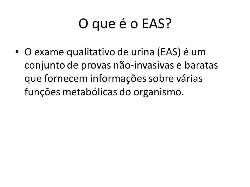 O que é o EAS? O exame qualitativo de urina (EAS) é um conjunto de provas não-invasivas e baratas que fornecem informações sobre várias funções metabó