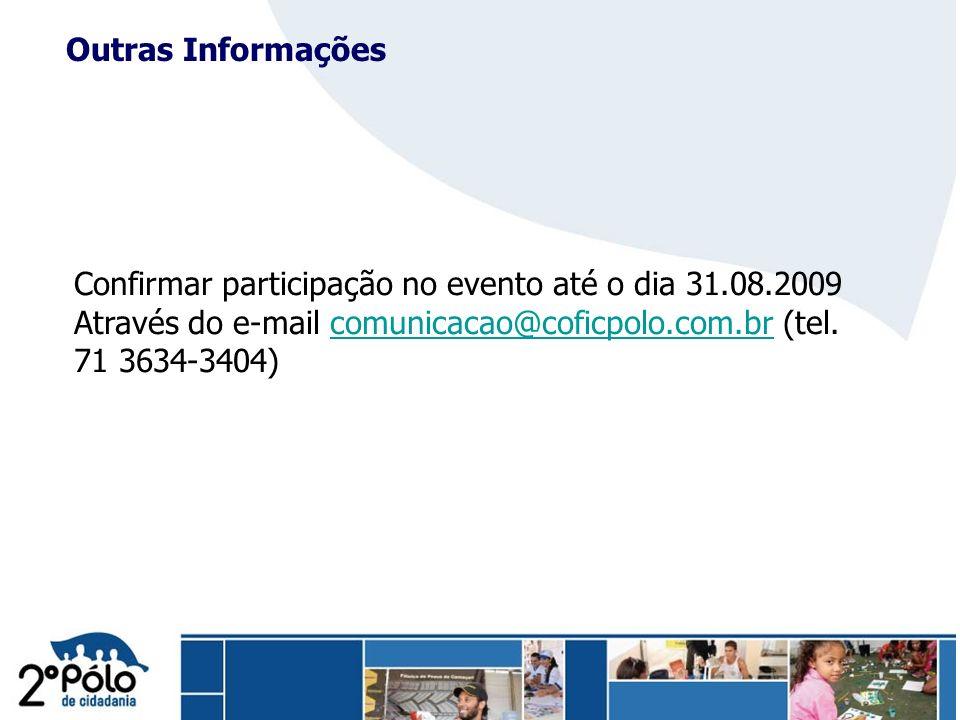 Company Confidential Confirmar participação no evento até o dia 31.08.2009 Através do e-mail comunicacao@coficpolo.com.br (tel. 71 3634-3404)comunicac