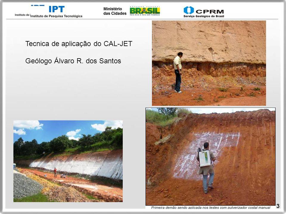 Slide 13 Tecnica de aplicação do CAL-JET Geólogo Álvaro R. dos Santos