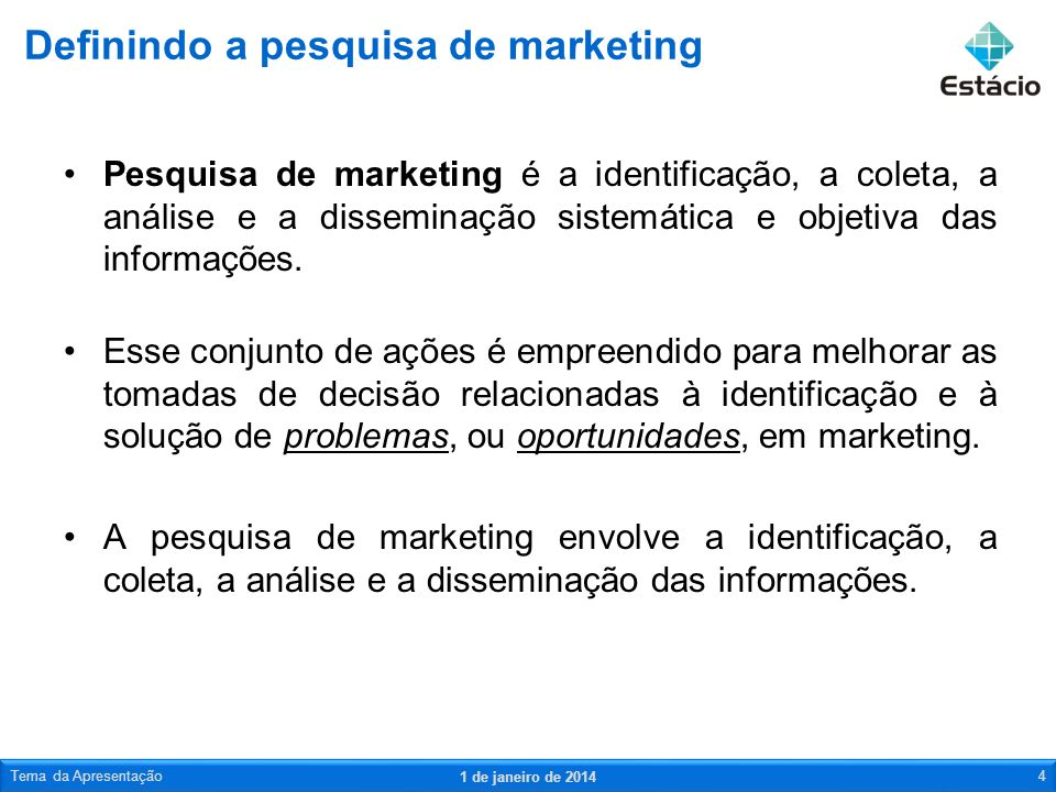 Pesquisa de marketing é a identificação, a coleta, a análise e a disseminação sistemática e objetiva das informações. Esse conjunto de ações é empreen