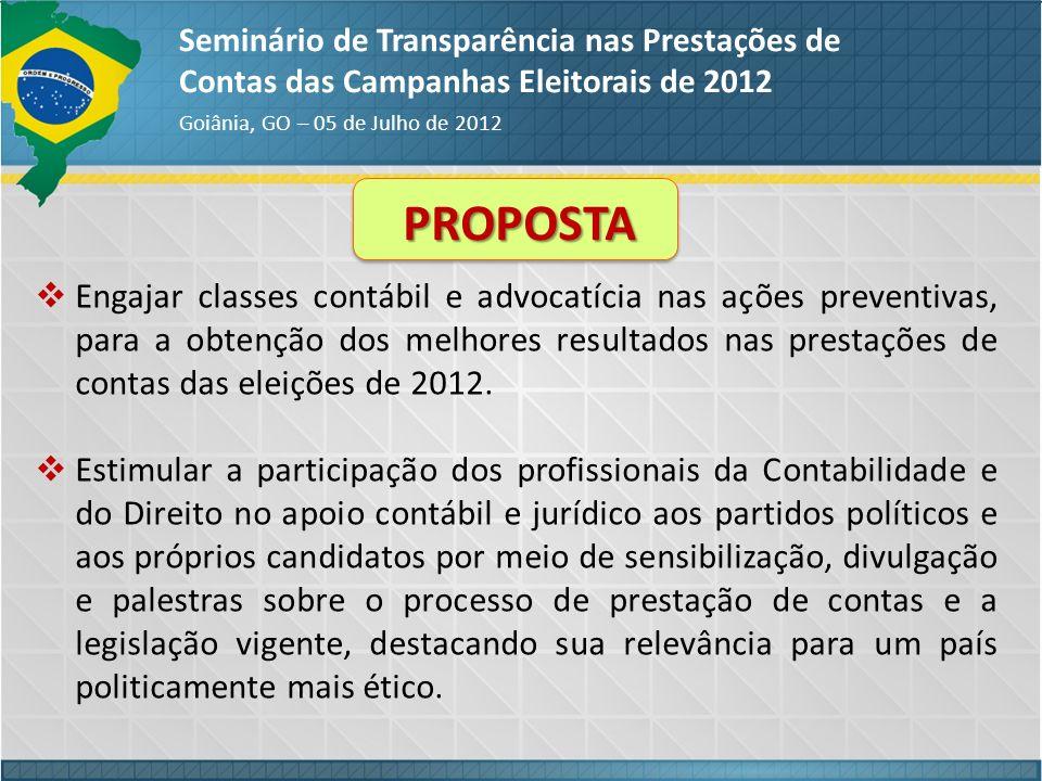PROPOSTA Engajar classes contábil e advocatícia nas ações preventivas, para a obtenção dos melhores resultados nas prestações de contas das eleições d