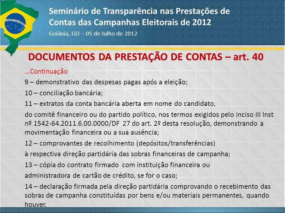 DOCUMENTOS DA PRESTAÇÃO DE CONTAS – art. 40 Seminário de Transparência nas Prestações de Contas das Campanhas Eleitorais de 2012 Goiânia, GO – 05 de J