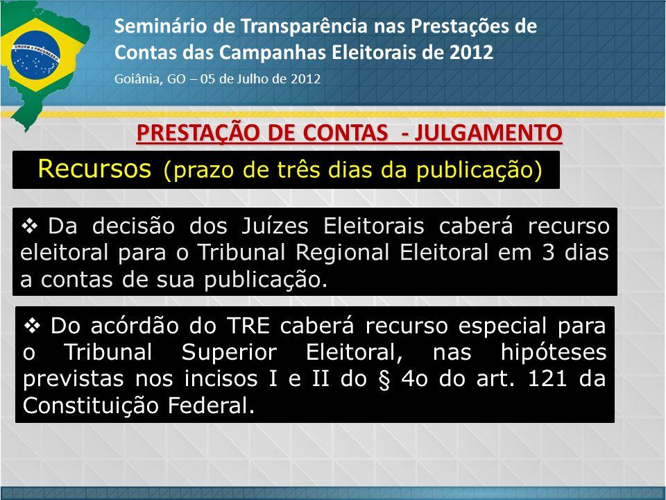 PRESTAÇÃO DE CONTAS - JULGAMENTO Seminário de Transparência nas Prestações de Contas das Campanhas Eleitorais de 2012 Goiânia, GO – 05 de Julho de 201