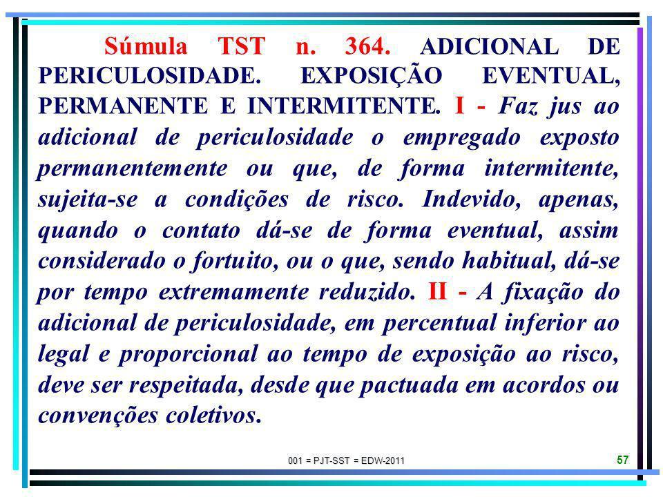 001 = PJT-SST = EDW-2011 56 Súmula TST n 341. HONORÁRIOS DO ASSISTENTE TÉCNICO. A indicação do perito assistente é faculdade da parte, a qual deve res