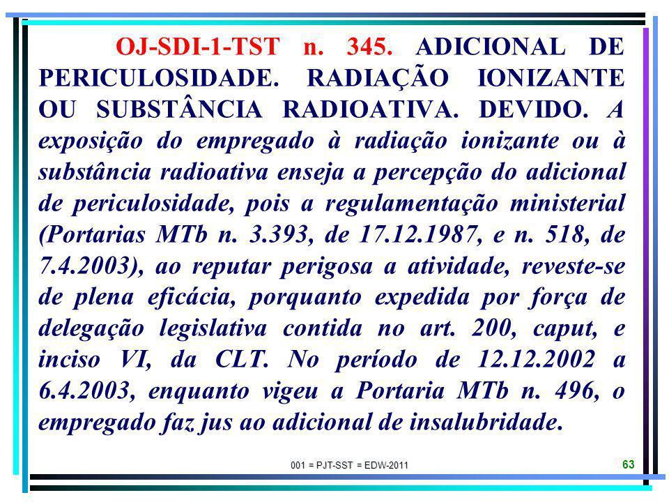 001 = PJT-SST = EDW-2011 62 OJ-SDI-1-TST n. 324. ADICIONAL DE PERICULOSIDADE. SISTEMA ELÉTRICO DE POTÊNCIA. DECRETO N. 93.412/86, ARTIGO 2º, § 1º. É a