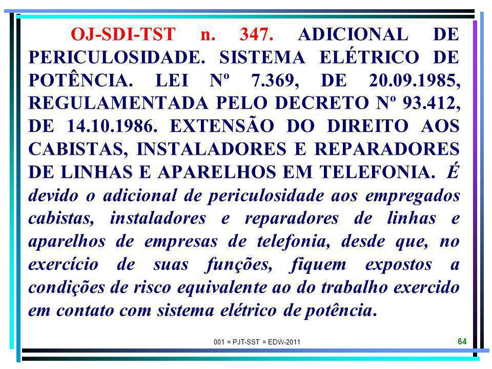 001 = PJT-SST = EDW-2011 63 OJ-SDI-1-TST n. 345. ADICIONAL DE PERICULOSIDADE. RADIAÇÃO IONIZANTE OU SUBSTÂNCIA RADIOATIVA. DEVIDO. A exposição do empr