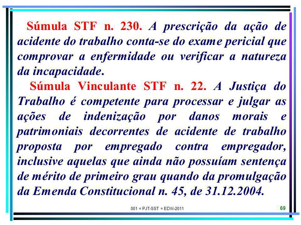 001 = PJT-SST = EDW-2011 68 SÚMULAS DO STF E DO TST SOBRE EXAME MÉDICO- OCUPACIONAL E AVALIAÇÃO AMBIENTAL PARA FINS DE INDENIZAÇÃO ACIDENTÁRIA POR DAN